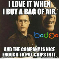 Check out the Badoo app to make all of your wildest dreams come true.: ILOVE IT WHEN  I BUY A BAG OF AIRo  badOo  AND THE COMPANY IS NICE  ENOUGH TO PUTCHIPSIN IT  memegenerator.net Check out the Badoo app to make all of your wildest dreams come true.