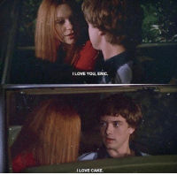 Love, Memes, and Cake: ILOVE YOU, ERIC.  LOVE CAKE. [tv show: that 70s show]