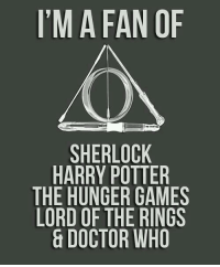 Doctor, The Hunger Games, and Memes: I'M A FAN OF  SHERLOCK  HARRY POTTER  THE HUNGER GAMES  LORD OF THE RINGS  DOCTOR WHO