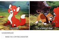 Crying, Funny, and Fox: Im a fox!  ruined childhood2  #ANDI MA CRYING DISASTER  I'm a hound dog!