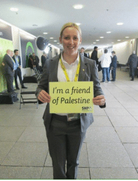 Mhairi Black Scottish National Party MP a friend of #Palestine  Thanks and Respects: I'm a friend  of Palestine  SNP Mhairi Black Scottish National Party MP a friend of #Palestine  Thanks and Respects