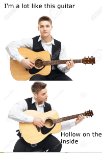 anyway, heres wonderwall: I'm a lot like this guitar  Hollow on the  inside anyway, heres wonderwall