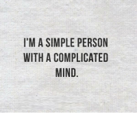 Mind, Simple, and Person: I'M A SIMPLE PERSON  WITH A COMPLICATED  MIND  ND  OE  ST  RA  EC  PL  EPD  LMN  POA  MC  SA  AH  IN