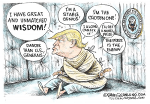 """Being Alone, Politics, and Genius: IM A  STABLE  GENIUS.  OfF THE  IM THE  CHOSEN ONE  I HAVE GREAT  AND UNMATCHED  WISDOM!  DENT  I ALONE/Tu GET  CAN FIX ANOBEL  PRIZE  IT  THE PRESS  IS THE  ENEMY  MARTER  THAN U.S.  GENERALS  DAVE GRANLUND COM  POLITICALCARTOONS.COM  STATES  UNIHED """"Stable Genius"""""""