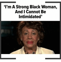 """Friday, Memes, and Black: """"I'm A Strong Black Woman,  And Cannot Be  Intimidated"""" Rising into this Friday like ☀️☀️☀️"""
