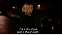Crush, Memes, and Girl: I'm a stupid girl  with a stupid crush. Eternal Sunshine of the Spotless Mind (2004)  Download our app here: http://bit.ly/movquotes