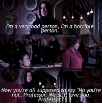 """Bad, Birthday, and Harry Potter: I'm a very bad person, I'm a horrible  person  potterweekly  potterweekly  Now you're all supposed to say """"No youre  not, Professor. Welstill love Vou,  Professor. ✎✐✎ ↯ ⇢ Jokes on him, his students didn't love him (until after the pensive ofc) ↯ ⇢ In English we're choosing scholarship essay topics to write about for our internal but the thing is there are so many good options and I'm really indecisive, which doesn't help in any way at all, it just makes my life more difficult :') ↯ ⇢ Please go follow the tagged account as they're featured for the week! ✎✐✎ Birthday(s) Of The Day 👇🏼🎂🎉 ⇢ Wish Aisha a very happy birthday in the comments please! ✎✐✎ My Other Accounts: ⇢ @TheWizardWeekly - [ account for blended-video-aesthetic edits ] ⇢ @MarvelsWomen - [ co-owned Marvel account ] ⇢ @HPTexts - [ co-owned Harry Potter text messages account ] ⇢ @LumosTutorials - [ co-owned instagram tutorial account ] ✎✐✎ QOTD : Do you find satisfaction in a story with a """"happy ever after"""" ending or an ending of misery and despair? Or something that has both at once? AOTD : To be honest, I personally find an ending of misery and despair more satisfying, the """"happy ever after"""" is too common and overused, it becomes almost tiring and repetitive to read haha (but a good ending is relieving?)"""