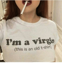 Meme, Memes, and Good Morning: I'm a virgi  (this is an old t-shirt) Good morning meme fans ❤️💙