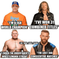 "Congrats to Curt Hawkins for hitting the mark of 100 consecutive losses 😂. Who has the biggest accomplishment here? wwe wwememe wwememes johncena youcantseeme edge brocklesnar suplexcity wwechampion universalchampion curthawkins paulheyman shinsukenakamura samoajoe braunstrowman romanreigns wrestler wrestling prowrestling professionalwrestling worldwrestlingentertainment wweuniverse wwenetwork wwesuperstars raw wweraw mondaynightraw smackdown sdlive nxt: IM A16X  ""IVE WON 31  WORLD CHAMPION"" COMBINEDTITLES  @HE WHO LIKES SASHA  ""I ENDED THE UNDERTAKER'S  WRESTLEMANIA STREAK  ""IVE LOST 100  CONSECUTIVE MATCHES Congrats to Curt Hawkins for hitting the mark of 100 consecutive losses 😂. Who has the biggest accomplishment here? wwe wwememe wwememes johncena youcantseeme edge brocklesnar suplexcity wwechampion universalchampion curthawkins paulheyman shinsukenakamura samoajoe braunstrowman romanreigns wrestler wrestling prowrestling professionalwrestling worldwrestlingentertainment wweuniverse wwenetwork wwesuperstars raw wweraw mondaynightraw smackdown sdlive nxt"