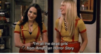 American Horror Story, Girls, and Memes: I'm all the dead girls  from American Horror Story me too