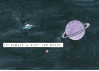 Space, Slut, and For: I'M ALWAYS A SLUT FOR SPACE
