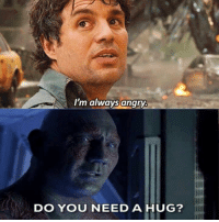 Deadpool, Avengers, and Angry: I'm always angry.  DO YOU NEED A HUG? ~Deadpool