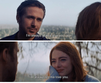 Love, Memes, and 🤖: I'm always gonna love you, too   l'm always gonna love you. La La Land https://t.co/16dce4qUMH