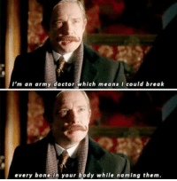That's your usual Battlefield 1 medic. Follow @9gag @9gagmobile 9gag watson sherlock: I'm an army doctor which means I could break  every bone in your body while naming them. That's your usual Battlefield 1 medic. Follow @9gag @9gagmobile 9gag watson sherlock