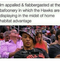 Appalled, Memes, and Prison: Im appalled & flabbergasted at the  bafoonery  in which the Hawks are  displaying in the midst of home  habitat advantage That's that prison talk 💀💀😂 that's how he really do talk tho follow the backup @hoodvinebackup