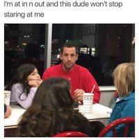 Dude, Memes, and In N Out: I'm at in n out and this dude won't stop  staring at me I get my memes from @comedykhazi 😂