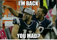 IM BACK  PA  YOU MAD  @TOM BRADY SEGO DEAR HATERS