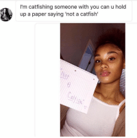 I love these kind of girls 😂😂😂😂 galdembanter dt @itsshenell uberCode:SHENG6: I'm catfishing someone with you can u hold  up a paper saying 'not a catfish' I love these kind of girls 😂😂😂😂 galdembanter dt @itsshenell uberCode:SHENG6