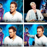 😂😂   #ChrisPratt #StarLord #GotG: I'm Chris, Chris Pratt  Yeah? You might have seen me...  EUARI  Chris Pratt? You look very famllar.  NS  on this poster back herel 😂😂   #ChrisPratt #StarLord #GotG