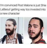 👀🤔😂😂😂😂😂 pettypost pettyastheycome straightclownin hegotjokes jokesfordays itsjustjokespeople itsfunnytome funnyisfunny randomhumor shialabeouf postmalone: I'm convinced Post Malone is just Shia  LaBeouf getting way too invested into  a new character 👀🤔😂😂😂😂😂 pettypost pettyastheycome straightclownin hegotjokes jokesfordays itsjustjokespeople itsfunnytome funnyisfunny randomhumor shialabeouf postmalone