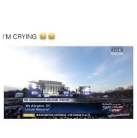 Memes, Lincoln, and Washington Dc: I'M CRYING  PREINAUGURATION WELCOME CONCERT  Washington, DC  Lincoln Memorial  NAUGURATION COVERAGE LIVE FRIDAY 7am ET  LIVE  213 pm PT  ROAD TO  WHITE HOUSE  C-SPAN  igOLarenMclessen ⠀ 🌱I Used To Like This Song! 😂