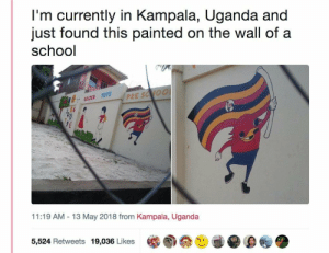 School, Home, and Back: I'm currently in Kampala, Uganda and  just found this painted on the wall of a  school  GOLDEN TOTS  PR  2  11:19 AM-13 May 2018 from Kampala, Uganda  5,524 Retweets 19,036 Likes He found his way back home