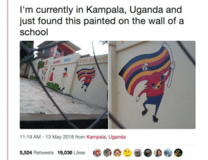 "School, Home, and Back: I'm currently in Kampala, Uganda and  just found this painted on the wall of a  school  に  ジ:"" GOLDEN TOTS  11:19 AM -13 May 2018 from Kampala, Uganda  5,524 Retweets 19,036 Likes He found his way back home"