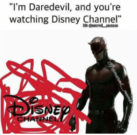 "(Robert Gabel Jr): ""I'm Daredevil, and you're  watching Disney Channel  GR memes (Robert Gabel Jr)"