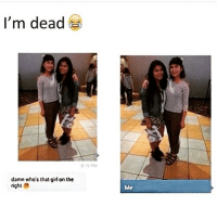 Funny, Girls, and Girl: I'm dead  damn who's that girl on the  right  e  Me 😂😂😂😂😂😂😂😂