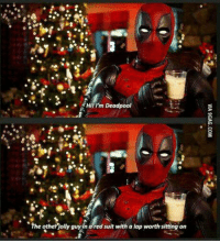 Just deadpool being deadpool. -Slytherin Sherlockian: I'm Deadpool  The other jolly guy in a red suit with a lap worth sitting on Just deadpool being deadpool. -Slytherin Sherlockian