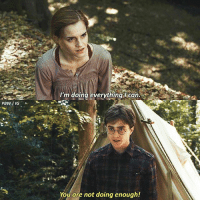 Memes, Yo, and 🤖: I'm doing everythingl can.  You are not doing enough! Yo Harry calm down and take off the Slytherin's locket😂 harrypotter