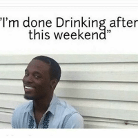"""Biggest lie of all time """"I'm never drinking again"""" goodgirlwithbadthoughts 💅: I'm done Drinking after  this weekend"""" Biggest lie of all time """"I'm never drinking again"""" goodgirlwithbadthoughts 💅"""