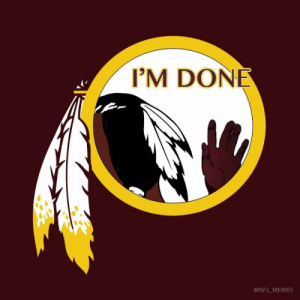 Redskins fans... https://t.co/AeZofvIAsE: I'M DONE  @NFL_MEMES Redskins fans... https://t.co/AeZofvIAsE
