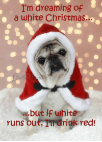 Black Friday, Memes, and Calendar: I'm dreaming of  e a white Christmas...  but if white  runs out, rft drink red! Ahhhhhhhhhhh...the day after Thanksgiving. Time for left overs and some serious relaxation <3 <3 <3 xoxo #forevergrettarose  P.S. Check out this and many more ADORABLE holiday cards at www.grettasgirls.com   P.S.S. We have SO much fun and LOTS of  Black Friday savings going on! Shop today and you are entered to win an awesome gift pack and our GRAND PRIZE 16x20 Gallery Wrap Fine Art Print! It is a GORGEOUS limited edition Gretta's Girls canvas wrap print is worth $199.00! AND... BUY ONE CALENDAR and GET ONE FREE!!! Also get a FREE Christmas card with EVERY purchase  (No matter what you buy!) and help pugs in need!!! WOW!! Happy Black Friday!!!  GIVEAWAY RULES: 1) Winner will be drawn randomly from orders placed Nov 25-28 2016 2) The winner will be announced on Tuesday Nov 29th (by 3pm EST). 3) The winner will be announced in a Facebook post and in the comments of this post. The winner will be private messaged by one of our humans. 4) If we do not hear from the winner after two messages and within one week of the first message, the prize will go to a runner-up winner. Pugs and Kisses accepts all responsibility for carrying out this giveaway as outlined above. Facebook is in no way involved in or liable for the giveaway. Best of luck and many thanks to everybody!!!