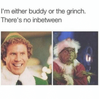 I can't do both, it's just not possible galdembanter christmas 2016 dt @itsshenell: I'm either buddy or the grinch.  There's no inbetween I can't do both, it's just not possible galdembanter christmas 2016 dt @itsshenell