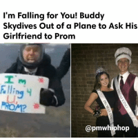 Memes, Daredevil, and Link: I'm Falling for You! Buddy  Skydives out of a Plane to Ask His  Girlfriend to Prom  I'm  Fallin  hiphop  mW Tennessee daredevil set the bar sky high for promposals when he jumped out of a plane to ask his girlfriend to the big dance. - WATCH NOW AT PMWHIPHOP.COM LINK IN BIO