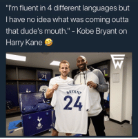 "How on earth do you love football and still aren't following @FootballWorlds !? 🤣🤦‍♂: ""I'm fluent in 4 different languages but  I have no idea what was coming outta  that dude's mouth."" - Kobe Bryant on  Harry Kane  2  BRYAN  24 How on earth do you love football and still aren't following @FootballWorlds !? 🤣🤦‍♂"