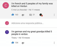 "<p>A vendetta is born. via /r/memes <a href=""https://ift.tt/2HygAFK"">https://ift.tt/2HygAFK</a></p>: i'm french and 5 peoples of my family was  killed on Verdun  C moi Le chocolat . Há 11 meses  163 I 21  Adicione uma resposta pública...  i'm german and my great grandpa killed 5  people in verdun.  Tiranu Há 10 meses  154 <p>A vendetta is born. via /r/memes <a href=""https://ift.tt/2HygAFK"">https://ift.tt/2HygAFK</a></p>"