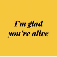 Alive, Glad, and Youre: I'm glad  you're alive  OSUNFLORALLY