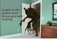 """Invest, Templates, and Via: im goin to the  grocery store  do you guys want  anything <p>Ignore templates. Invest in друг via /r/MemeEconomy <a href=""""https://ift.tt/2J8xuYb"""">https://ift.tt/2J8xuYb</a></p>"""