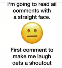 I've posted this before but just try me lol: I'm going to read all  comments with  a straight face.  First Comment to  make me laugh  gets a shoutout I've posted this before but just try me lol