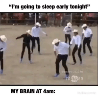 "Memes, Brain, and Sleep: ""I'm going to sleep early tonight""  @user9543376  MY BRAIN AT 4am: Every single night🤦🏾‍♂️😂"