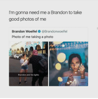 Beautiful, Cute, and Family: I'm gonna need me a Brandon to take  good photos of me  Brandon Woelfel@Brandonwoelfel  Photo of me taking a photo  Brandon and his lights Subscribe to my YouTube channel: mutebitch2 mutebitch3 ChallengeMe girl cute summer beautiful sun happy fun tagforlikes beach hot cool fashion friends smile follow4follow like4like instagood family nofilter amazing style love photooftheday me follow mutebitch2vids mutebitch2