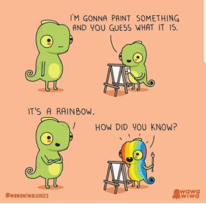 Guess, Paint, and Rainbow: IM GONNA PAINT SOMETHING  AND YOU GUESS WHAT IT IS.  IT'S A RAINBOW  HOW DID YOU KNOW?  wawa  WIWA  @wawawiwacomics Have a wonderful day everyone! via /r/wholesomememes https://ift.tt/2T0sgUq