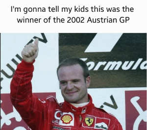 Kids, Austrian, and James: I'm gonna tell my kids this was the  winner of the 2002 Austrian GP  rmul  Marlbor  RIDGES Rubens, its James