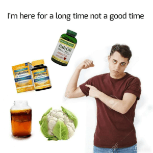 meirl: I'm here for a long time not a  good time  NATURES BOUNTY  Fish Oil  eroanry  of Omgs  HEATR  RR  NewRaythm  Cioieally Studied  Newym  Soed  Probiotics  Probiotics  20 Strains  20 Strains  50 Billion CFU  50 Bitlion CFU  one  60  BRF meirl