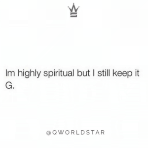 """Don't get it twisted...I be balancing these energies while not having the bullsh*t...just sayin"" 💯🙌 @QWorldstar #PositiveVibes https://t.co/Ney3xyllnX: Im highly spiritual but I still keep it  G.  @ QWORLDSTAR ""Don't get it twisted...I be balancing these energies while not having the bullsh*t...just sayin"" 💯🙌 @QWorldstar #PositiveVibes https://t.co/Ney3xyllnX"