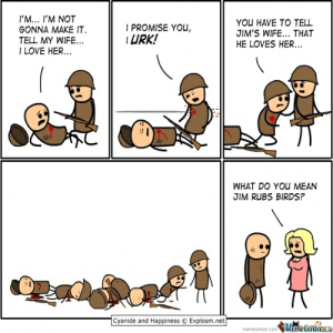 Love My Wife Meme | Funny Memes: I'M... I'M NOT  YOU HAVE TO TELL  JIM'S WIFE... THAT  HE LOVES HER...  I PROMISE YOU  URK!  GONNA MAKE IT  TELL MY WIFE..  ILOVE HER...  WHAT DO YOU MEAN  JIM RUBS BIRDS?  Cyanide and Happiness  Explosm.net  Mecanler  memecenter.com Love My Wife Meme | Funny Memes
