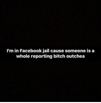 🖕🏽 you punk bitch!: I'm in Facebook jail cause someone is a  whole reporting bitch outchea 🖕🏽 you punk bitch!