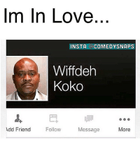 I'm in love with the coco😂😂😭😭😭 comedysnaps @ermchill: Im In Love  INSTA a COMEDY SNAPS  Wiffoeh  Koko  Add Friend  Follow  Message  More I'm in love with the coco😂😂😭😭😭 comedysnaps @ermchill